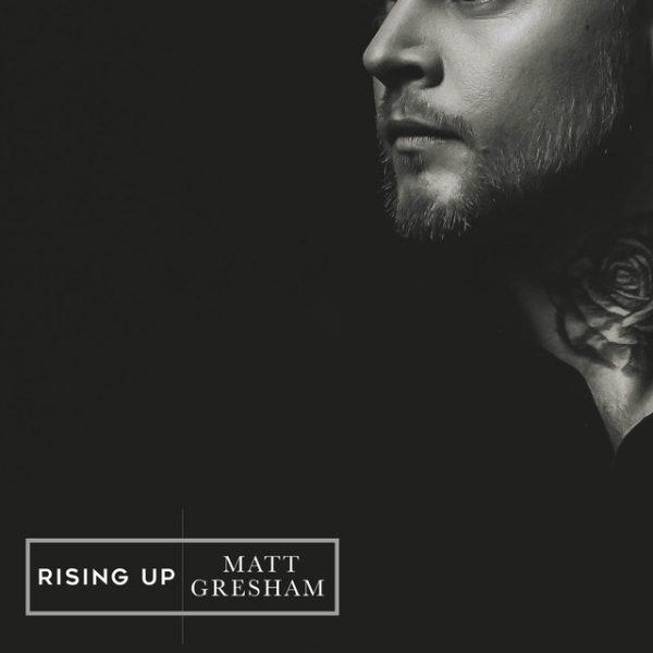 Rising Up - Matt Gresham